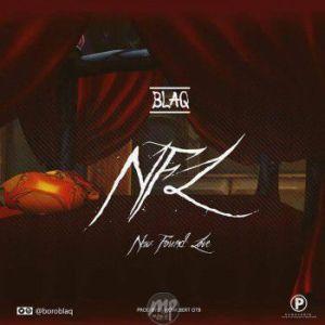 bl-300x300 MP3: Blaq - New Found Love (NFL)