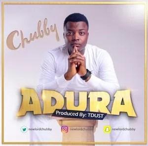 Adura-300x295 MP3: Chubby – Adura