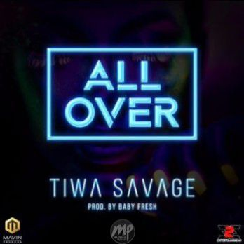 Tiwa-Savage-All-Over MP3: Tiwa Savage - All Over  [@tiwasavage]