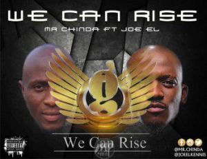 """WE-CAN-RISE-300x231 MP3: Mr. Chinda ft. Joe El - """"We Can Rise"""""""
