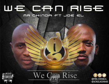 """MP3: Mr. Chinda ft. Joe El – """"We Can Rise"""""""