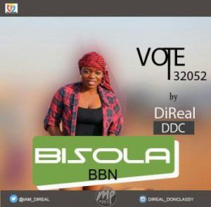 dd-300x295 MP3: DiReal  – Bisola (#BBN Campaign Song)