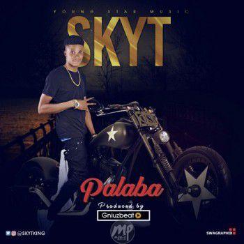 Mp3: Skyt - Palaba (Prod. By Geniuzbeat)