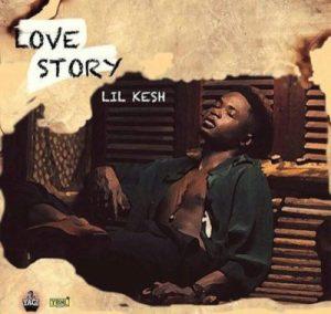 Lil-Kesh-Love-Story-300x284 [Fresh Music] Lil Kesh - Love Story  [@lilkeshofficial]