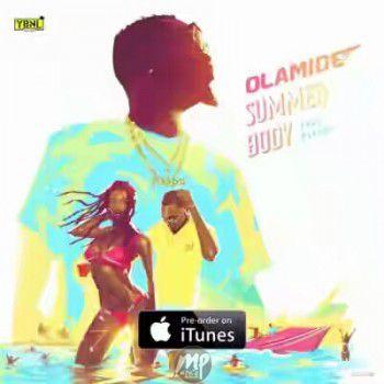 Olamide-Davido-Summer-Body [Fresh Music] Olamide - Summer Body (ft. Davido) |[@olamide_ybnl]