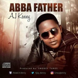 AJ-KENNY-ABBA-FATHER-300x300 MP3: Aj Kenny - Abba Father