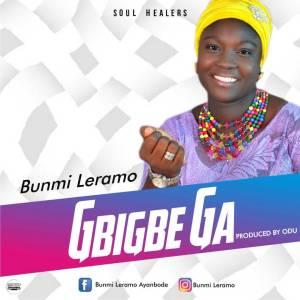 IMG-20170821-WA0004-300x300 Music : Bunmi Leramo - Gbigbe Ga (Prod by Odu)