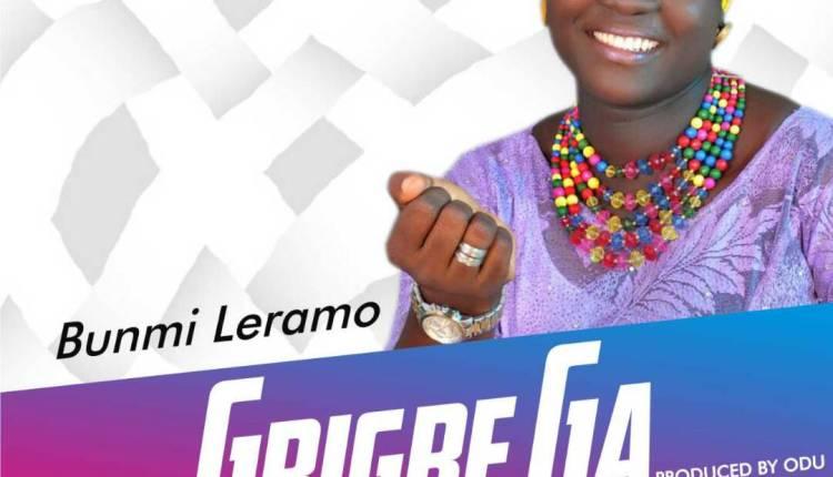 Music : Bunmi Leramo – Gbigbe Ga (Prod by Odu)