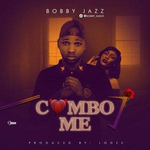 IMG_20170727_234525_321-300x300 Bobby Jazz – Combo Me (Prod. by Jodee)