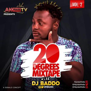 a-300x300 MIXTAPE: DJ Baddo - 20 Degrees Mixtape (Vol. 2)
