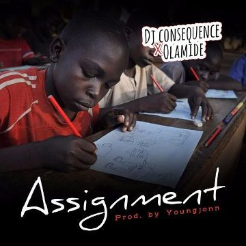 [Fresh Music] DJ Consequence x Olamide - Assignment |[@dj_consequence]