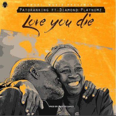 patoranks [Fresh Music] Patoranking - Love You Die ft. Diamond Platnumz |[@patorankingfire]