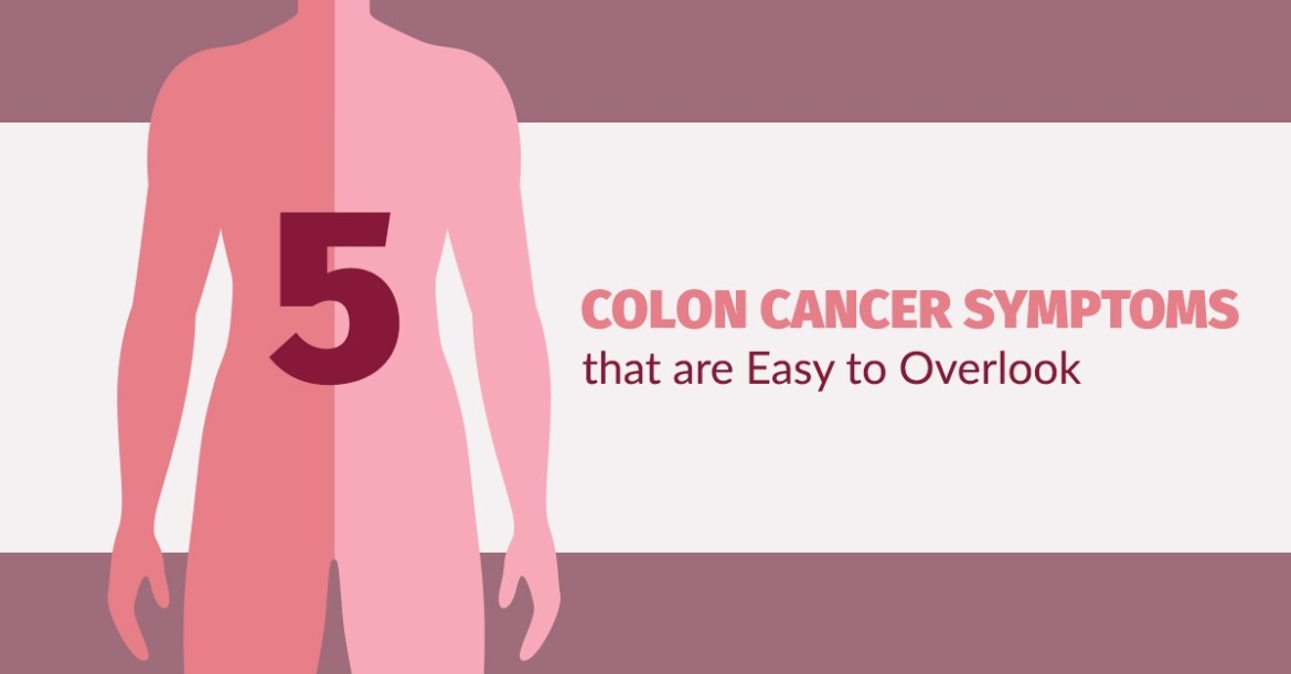 These (5) Colon Cancer Symptoms are Very Easy to Overlook