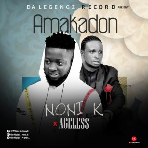 Download Mp3: Noni K ft Ageless - Amakadon (Open letter to 2baba $ Perruzi)