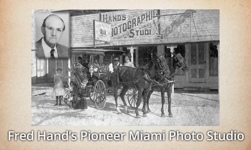 Fred Hand's Pioneer Miami Photo Studio
