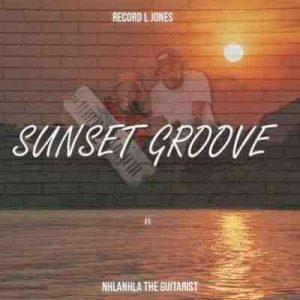 Record L Jones – Sunset Groove Ft. Nhlanhla The Guitarist 300x300 - Record L Jones – Sunset Groove Ft. Nhlanhla The Guitarist