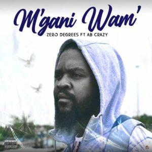 01 Mgani Wam feat  AB Crazy mp3 image Mposa.co .za  300x300 - Zero Degrees – M'gani Wam' ft. AB Crazy