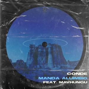 Conde – Manda Aluimbo Ft. Mavhungu (Extended) Mp3 download
