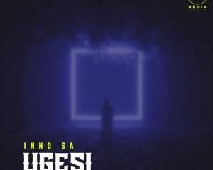 Inno SA Ugesi Mp3 Download