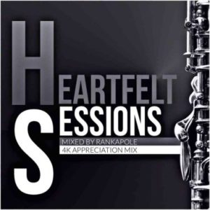 Rankapole Heartfelt Sessions 16 4K Appreciation Mix Mposa.co .za  300x300 - Rankapole – Heartfelt Sessions 16 (4K Appreciation Mix)