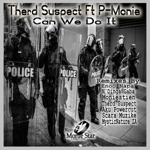 Therd Suspect P Monie Can We Do It Enoo Napa Remix Mposa.co .za  - Therd Suspect & P-Monie – Can We Do It (Enoo Napa Remix)