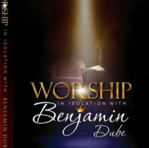 worship isolation Mposa.co .za  300x298 - Benjamin Dube – Ngiyakuthanda – Worship in Isolation
