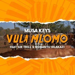 01 Vula Mlomo feat  Sir Trill Nobantu Vilakazi mp3 image Mposa.co .za  300x300 - Musa Keys – Vula Mlomo ft. Sir Trill & Nobantu Vilakazi
