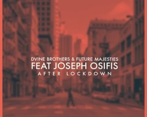 D'vine Brothers & Future Majesties – After Lockdown Ft. Joseph Osifis Mp3 download