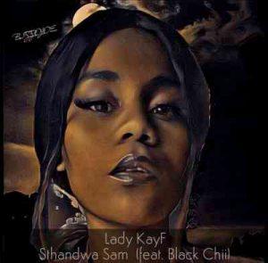 Lady KayF – Sthandwa Sam Ft. Black Chii Hiphopza Mposa.co .za  300x295 - Lady KayF – Sthandwa Sam Ft. Black Chii
