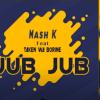 Mash K – Jub Jub Ft. Taken wabo Rinee Mp3 download