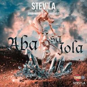 Stev'La – Aba sa Jola Ft. Quayr Musiq & Voicevolt Mp3 download