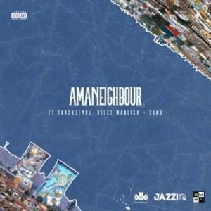 01 Amaneighbour feat  Reece Madlisa Zuma ThackzinDJ mp3 image Mposa.co .za  300x300 - Killer Kau & Mr JazziQ – Amaneighbour ft. Reece Madlisa, Zuma & Thackzin DJ