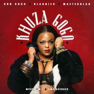 01 Khuza Gogo feat  Mpura AmaAvenger M J mp3 image Mposa.co .za  300x300 - DBN Gogo, Blaqnick & MasterBlaq – Khuza Gogo ft. Mpura, AmaAvenger & M.J (Official)