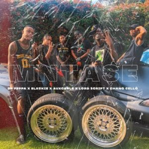 01 Mntase feat  Blxckie Chang Cello Aux Cable Lord Script mp3 image Mposa.co .za  300x300 - Dr Peppa – Mntase ft. Blxckie, Chang Cello, Aux Cable & Lord Script