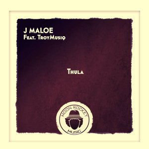 J Maloe – Thula Ft. TroyMusiq - J Maloe – Thula Ft. TroyMusiq