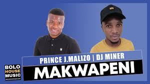 Prince J.Malizo & DJ Miner – Makwapeni Mp3 download