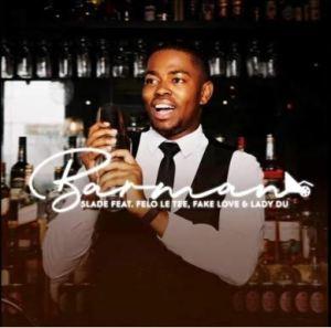 Slade barman Mposa.co .za  300x297 - Slade – Barman ft. Felo Le Tee, FakeLove & Lady Du