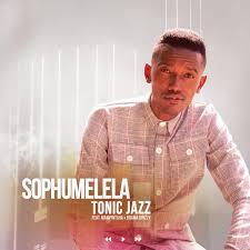 Tonic Jazz – Sophumelela Ft. Mampintsha & Drama Drizzy Mp3 download