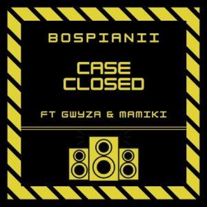 BosPianii – Case Closed ft. Gwyza Mamiki Mposa.co .za  300x300 - BosPianii – Case Closed ft. Gwyza & Mamiki