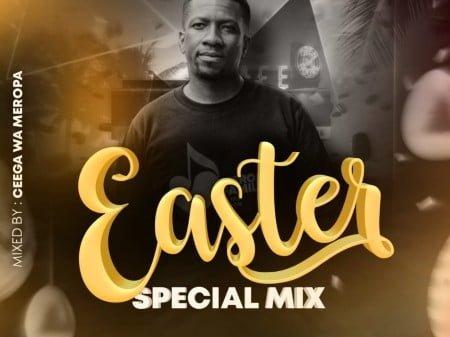 Ceega Wa Meropa – Easter Special Mix 2021
