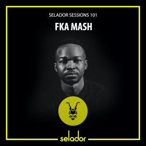 FKA Mash – Selador Sessions 101 Mixtape Hiphopza Mposa.co .za  - FKA Mash – Selador Sessions 101 (Mixtape)