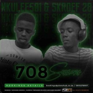 Skroef28 Nkulee 501 – 708Sessions Strictly PianoHub Music Hiphopza Mposa.co .za  300x300 - Skroef28 & Nkulee 501 – 708Sessions (Strictly PianoHub Music)