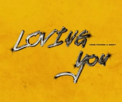 TembiPowers – Loving You Ft. Berny Mp3 download