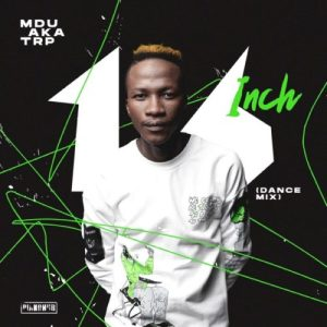 01 16 Inch Dance Mix mp3 image Mposa.co .za  300x300 - MDU aka TRP – Sondela ft. Boohle