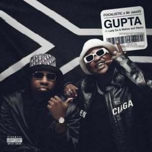 01 GUPTA feat  Lady Du Mellow and Sleazy mp3 image Mposa.co .za  300x300 - Focalistic & Mr JazziQ – Gupta ft. Lady Du, Mellow & Sleazy (Official)