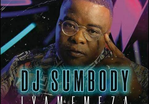 DJ Sumbody - Iyamemeza ft. Drip Gogo & The Lowkeys