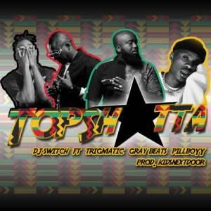 Dj Switch ft. Trigmatic Pillboyy Gray Beats Top Shotta Mposa.co .za  300x300 - DJ Switch – Top Shotta ft. Trigmatic, Pillboyy & Gray Beats