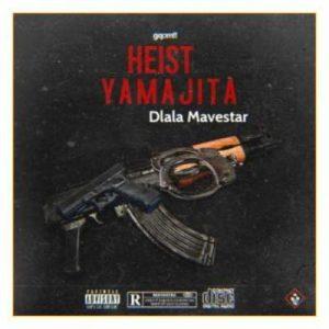 Dlala Mavestar – Heist Yamajita Hiphopza Mposa.co .za  300x300 - Dlala Mavestar – Heist Yamajita