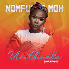 Nomfundo Moh – Umthwalo Hiphopza Mposa.co .za  - Nomfundo Moh – Umthwalo