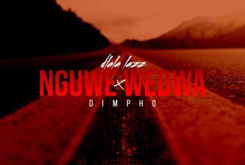 Dlala Lazz & Dimpho – Nguwe Wedwa
